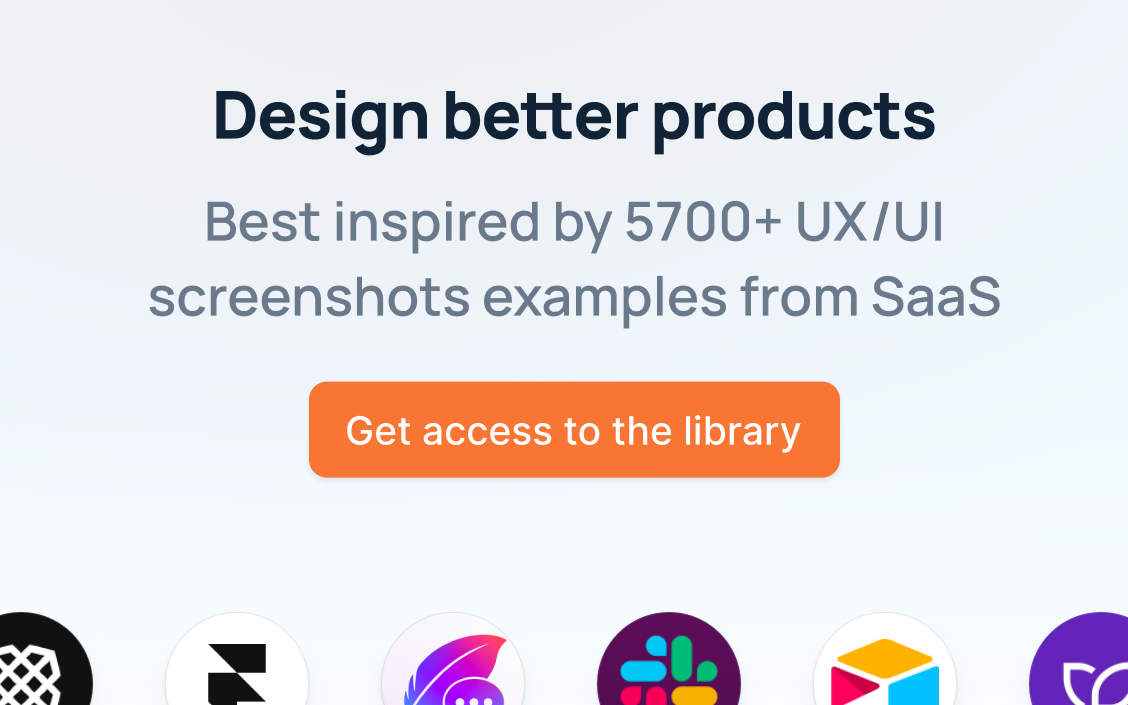 Be inspired by 5700+ UX/UI screenshots examples from SaaS